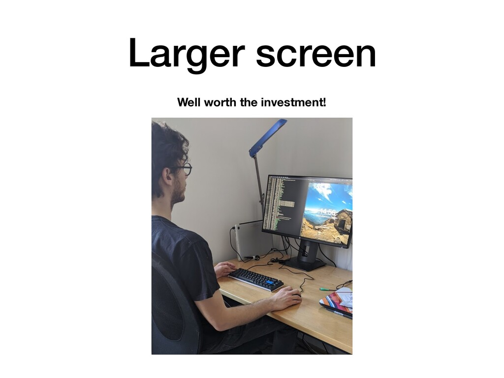 Larger screen Well worth the investment!