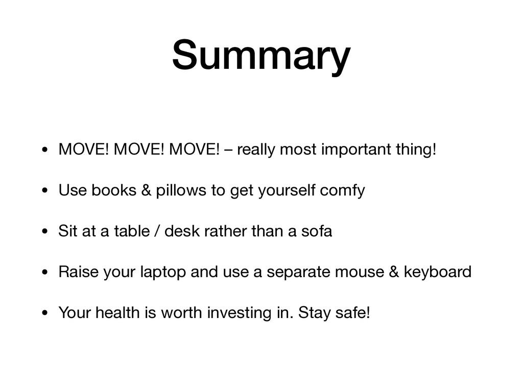 Summary • MOVE! MOVE! MOVE! – really most impor...