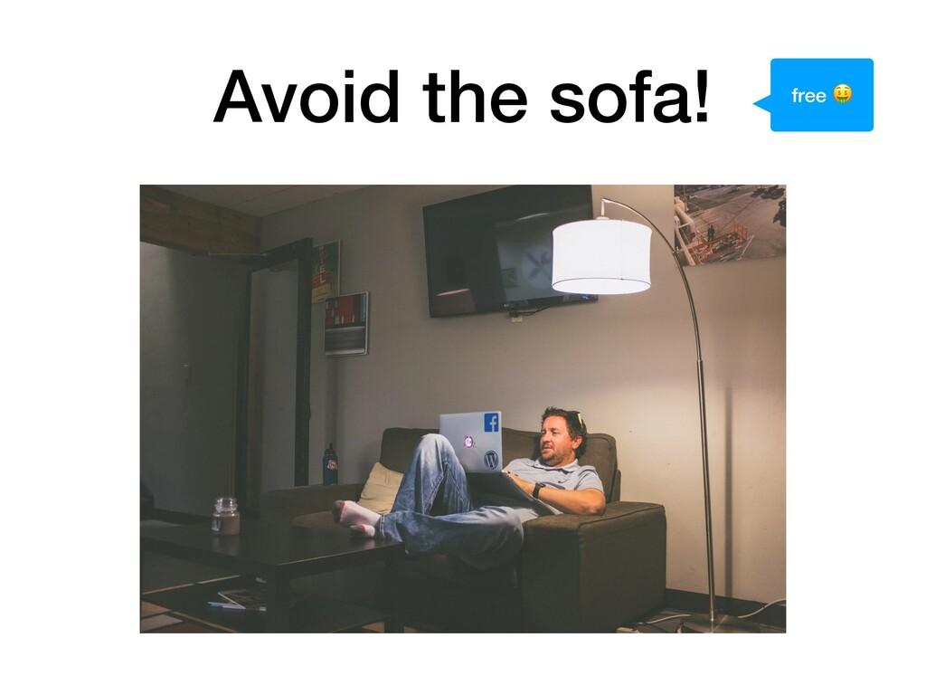 Avoid the sofa! free