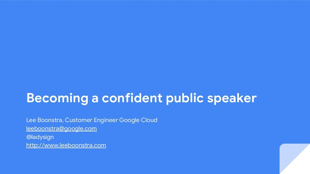 Becoming a confident public speaker Lee Boonstr...