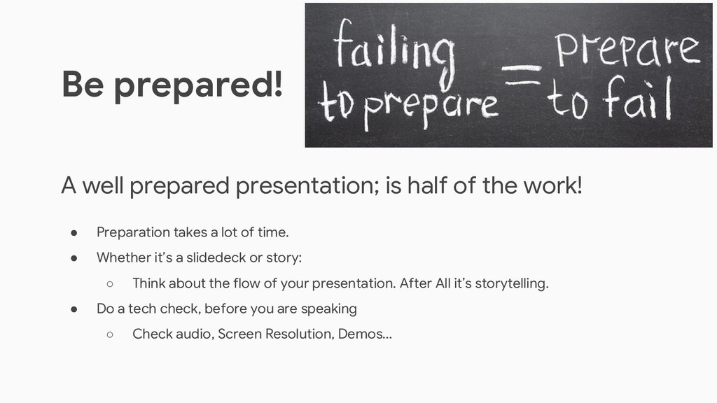 A well prepared presentation; is half of the wo...