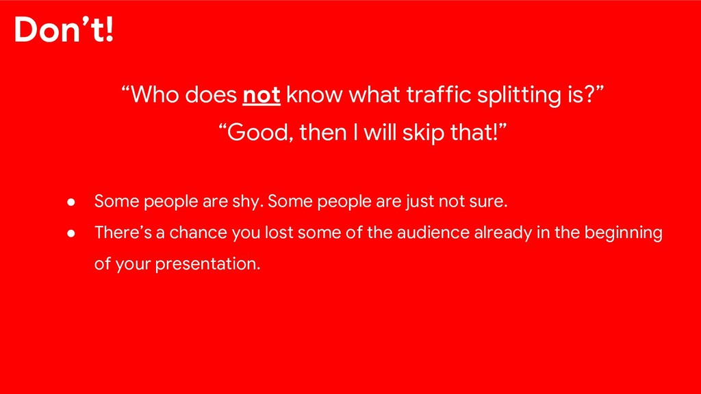 """""""Who does not know what traffic splitting is?"""" ..."""