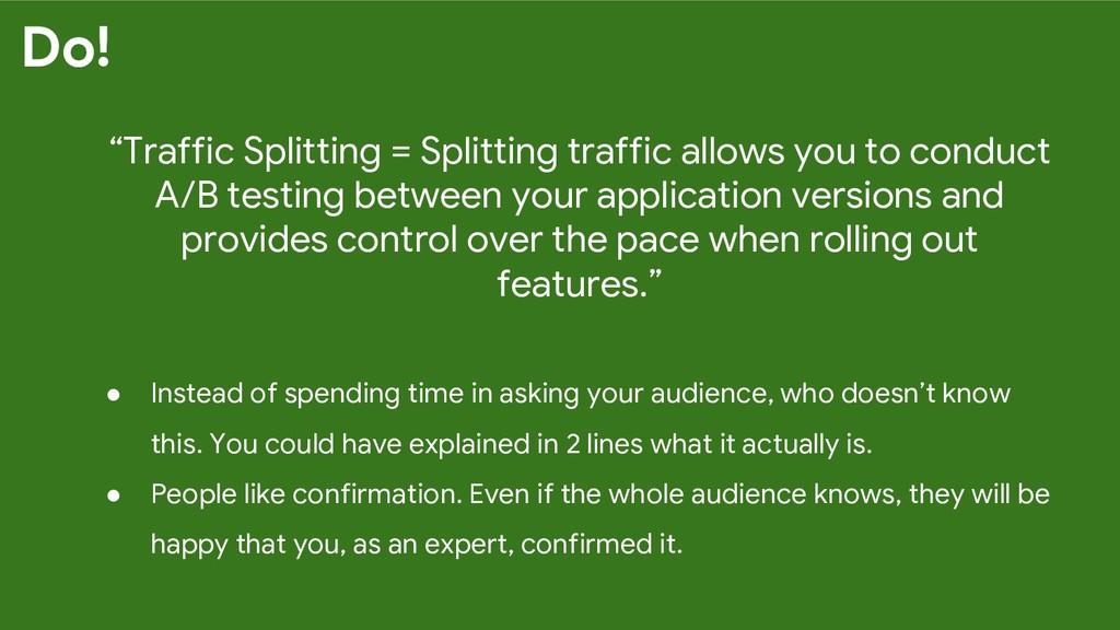 """""""Traffic Splitting = Splitting traffic allows y..."""