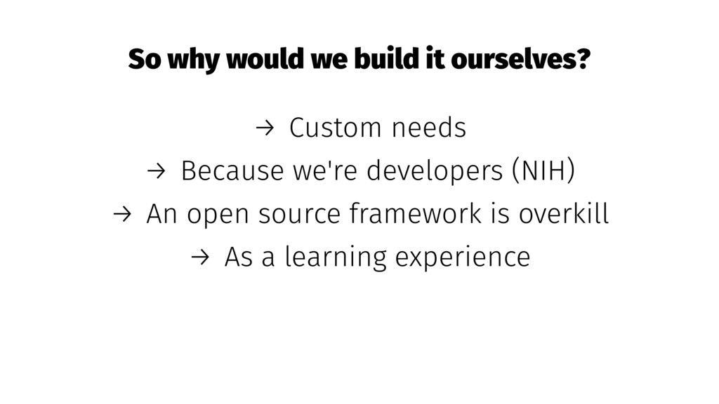 So why would we build it ourselves? → Custom ne...