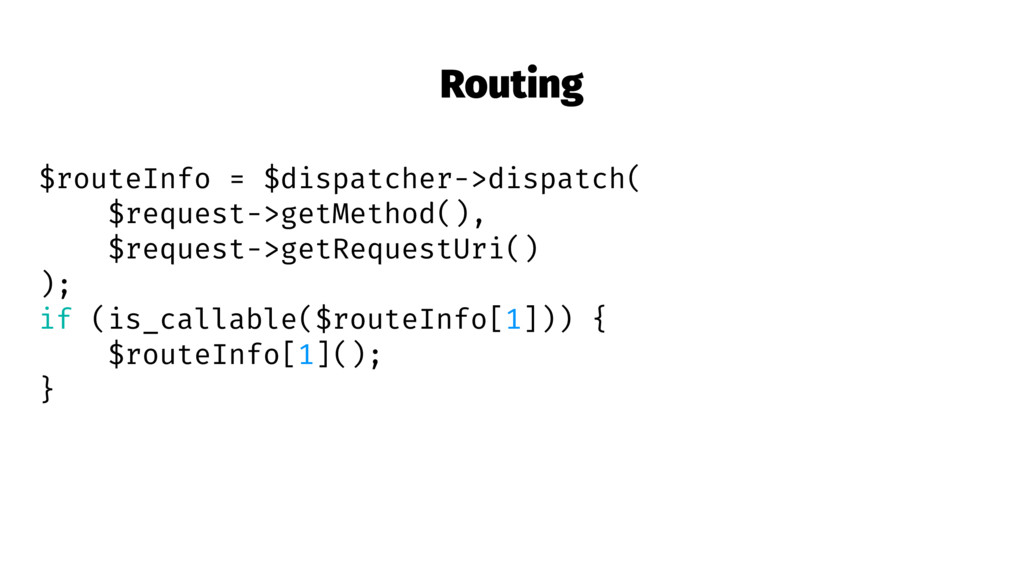 Routing $routeInfo = $dispatcher->dispatch( $re...