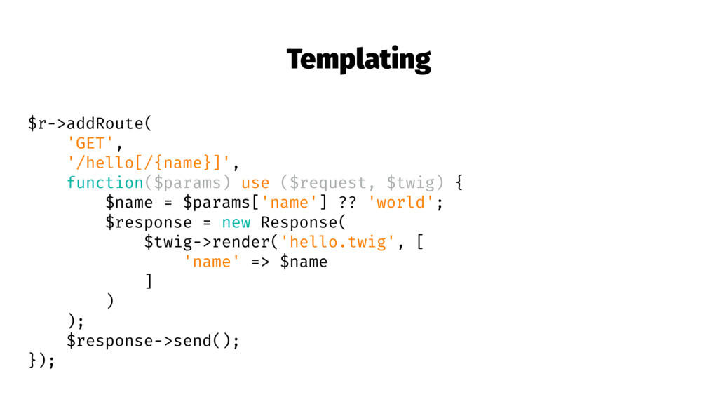 Templating $r->addRoute( 'GET', '/hello[/{name}...