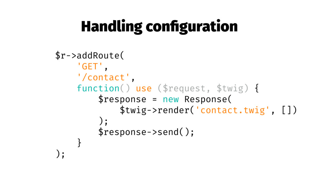 Handling configuration $r->addRoute( 'GET', '/co...
