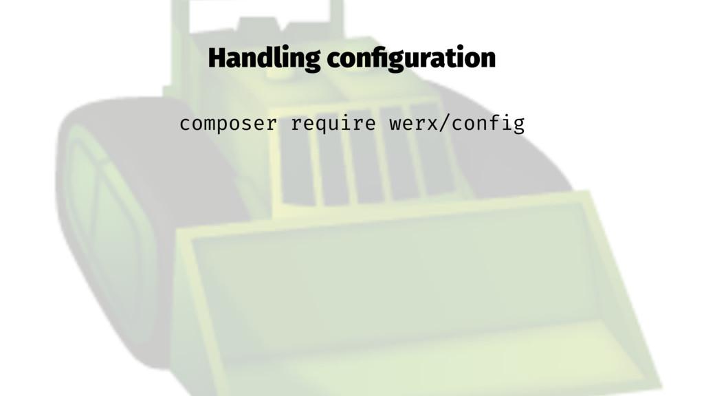 Handling configuration composer require werx/con...