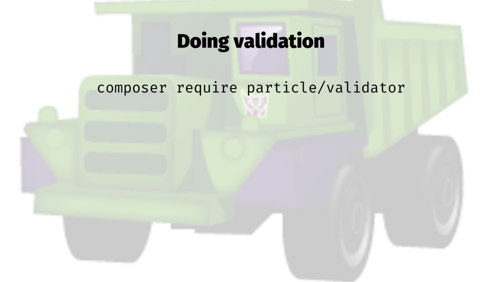 Doing validation composer require particle/vali...