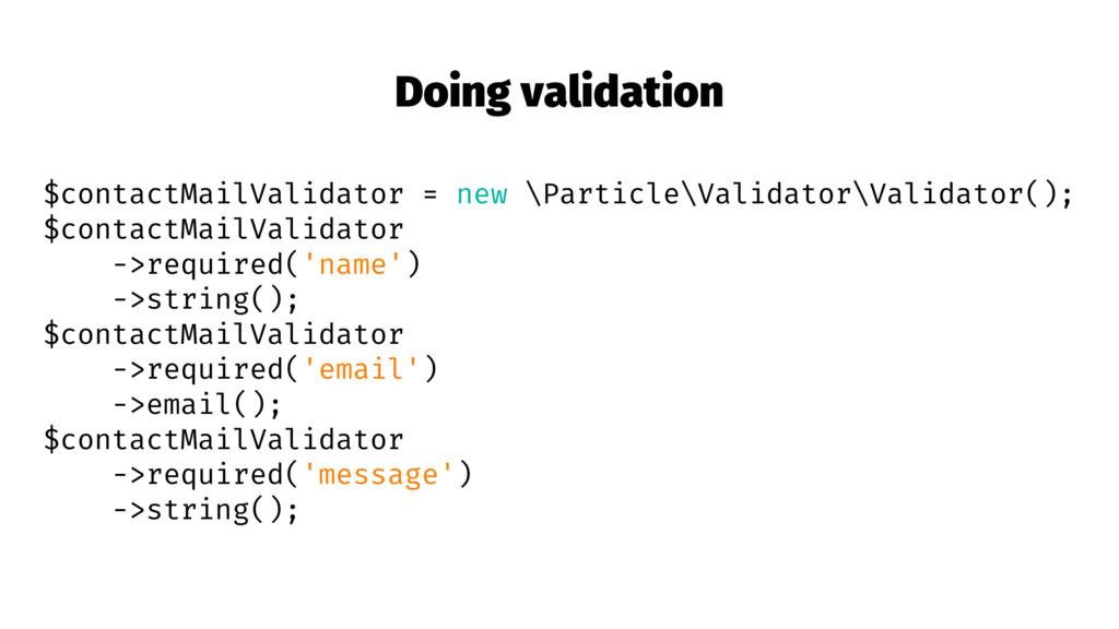 Doing validation $contactMailValidator = new \P...