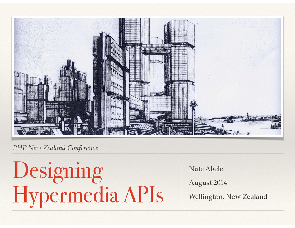 PHP New Zealand Conference Designing Hypermedia...