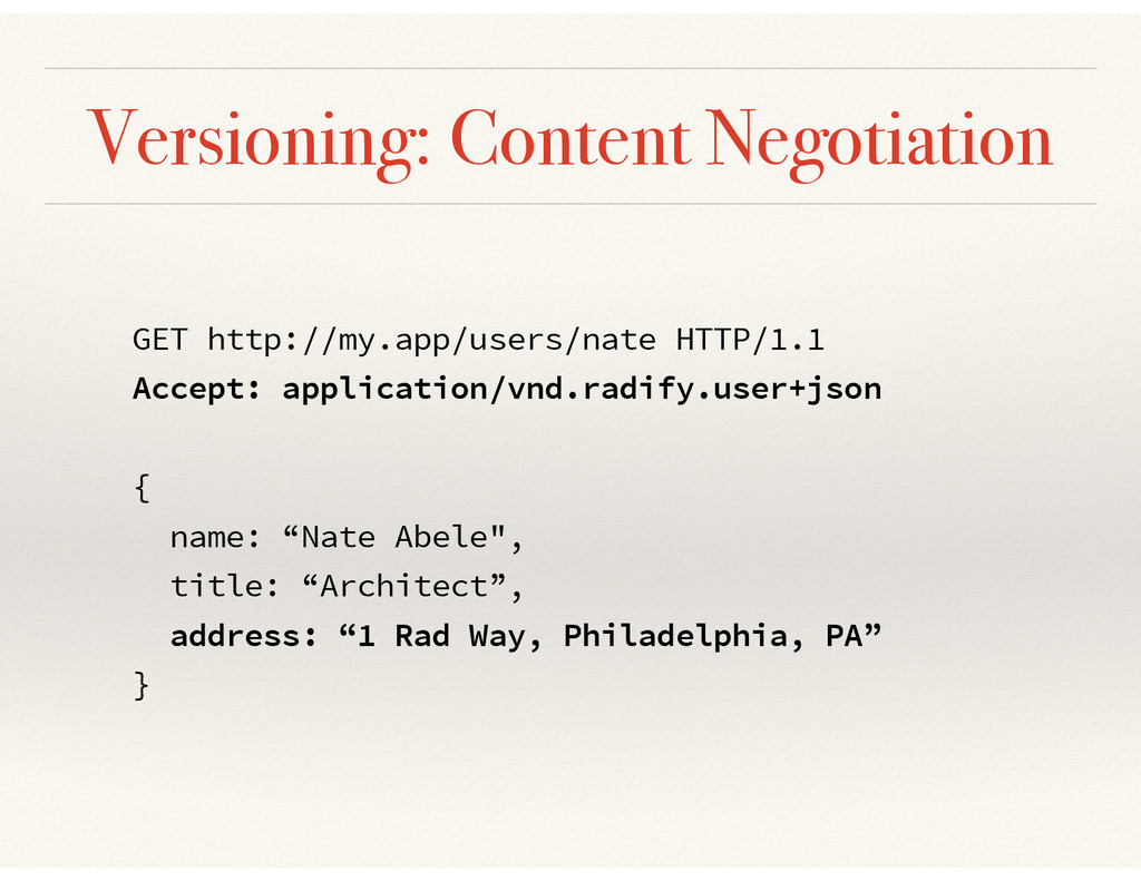 Versioning: Content Negotiation GET http://my.a...