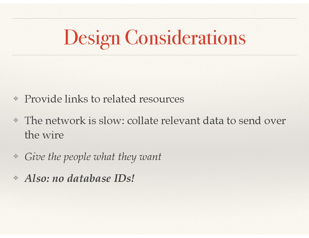 Design Considerations ❖ Provide links to relate...