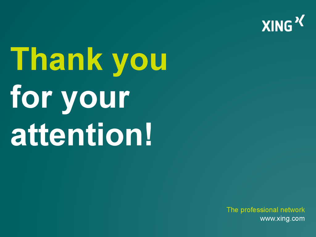 The professional network www.xing.com Thank you...