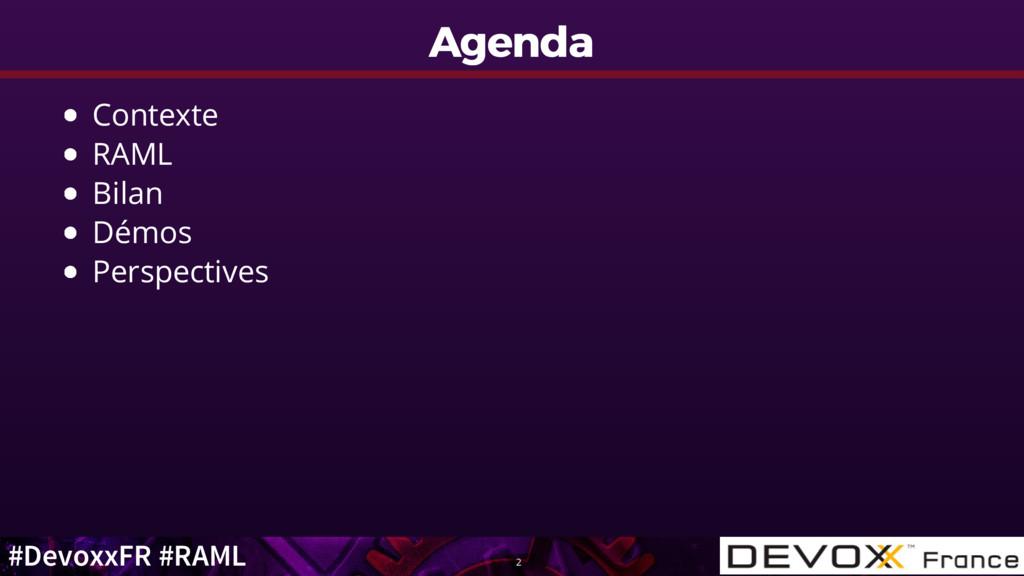 #DevoxxFR #RAML Agenda Agenda Contexte RAML Bil...