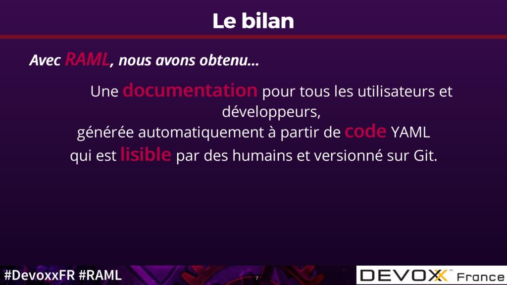 #DevoxxFR #RAML Le bilan Le bilan Avec Avec RAM...