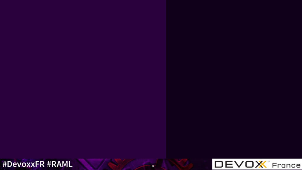 #DevoxxFR #RAML 8
