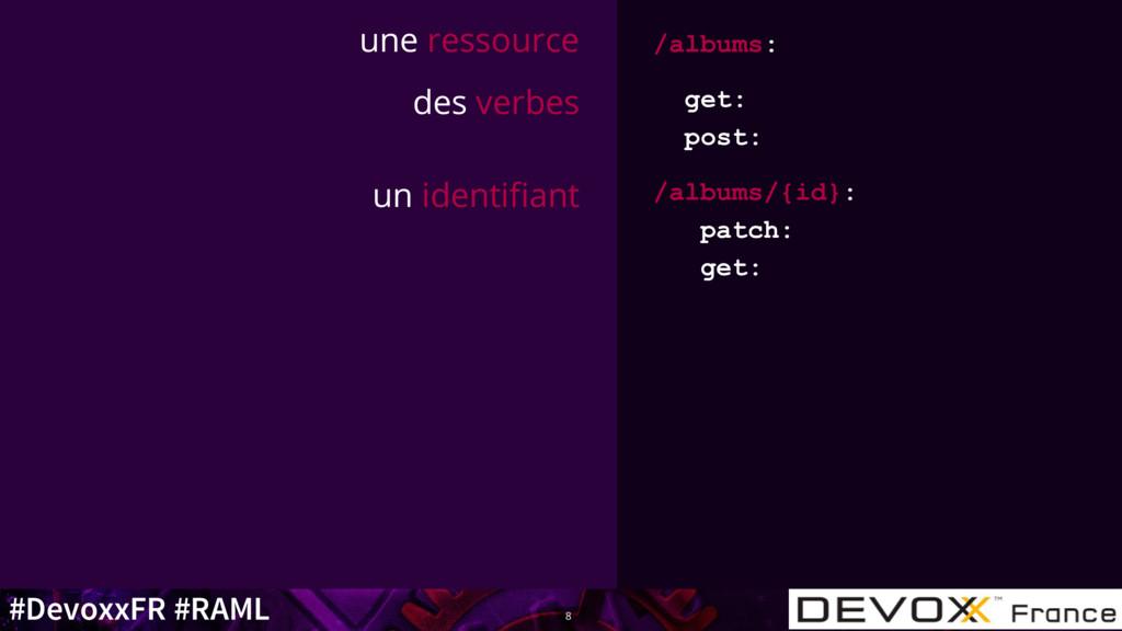 #DevoxxFR #RAML une ressource /albums: des verb...