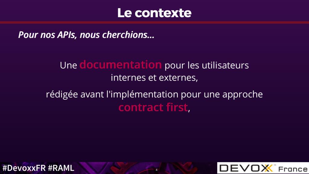 #DevoxxFR #RAML Le contexte Le contexte Pour no...