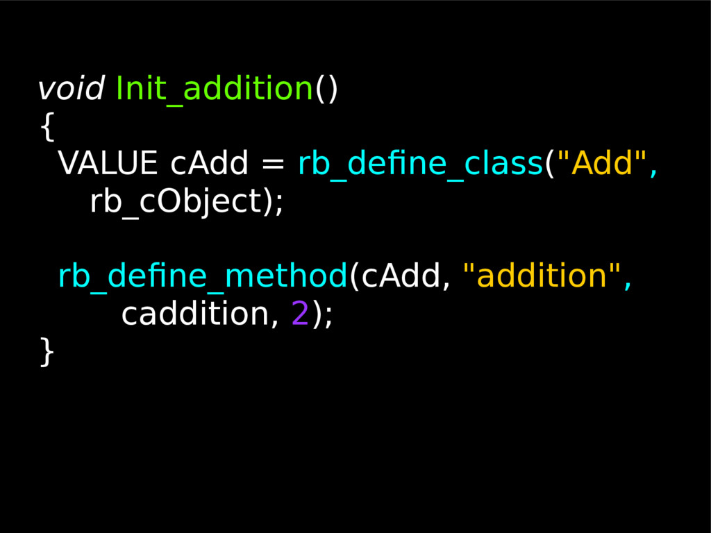 void Init_addition() { VALUE cAdd = rb_define_c...