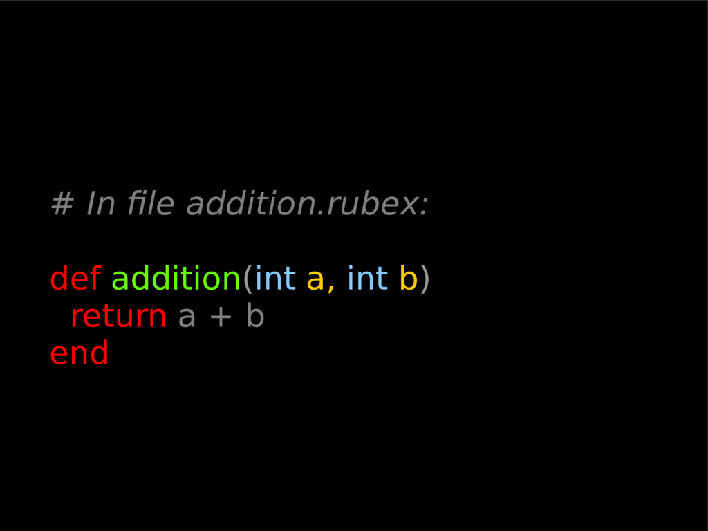 # In file addition.rubex: def addition(int a, i...