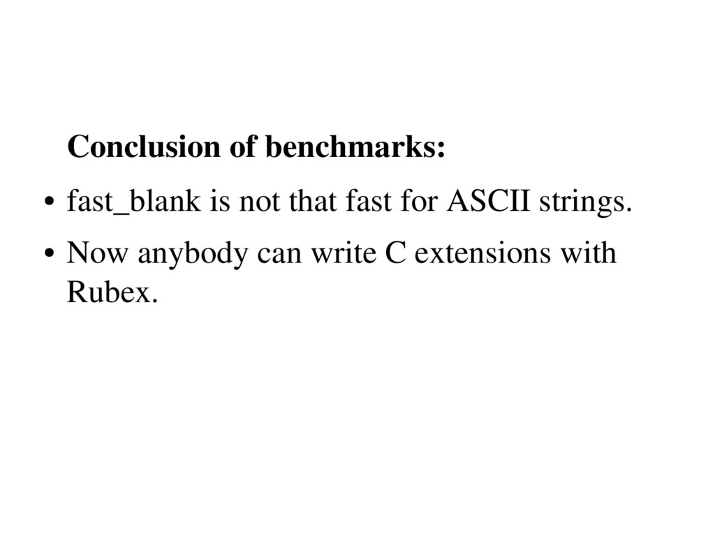 Conclusion of benchmarks: ● fast_blank is not t...