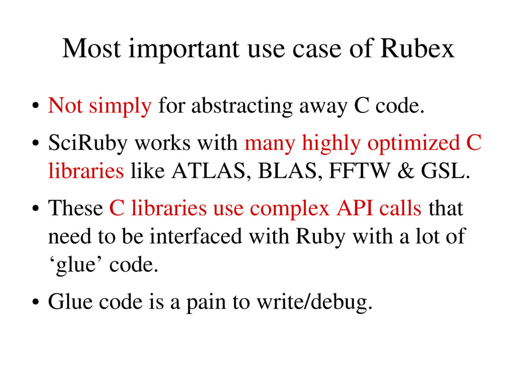 Most important use case of Rubex ● Not simply f...