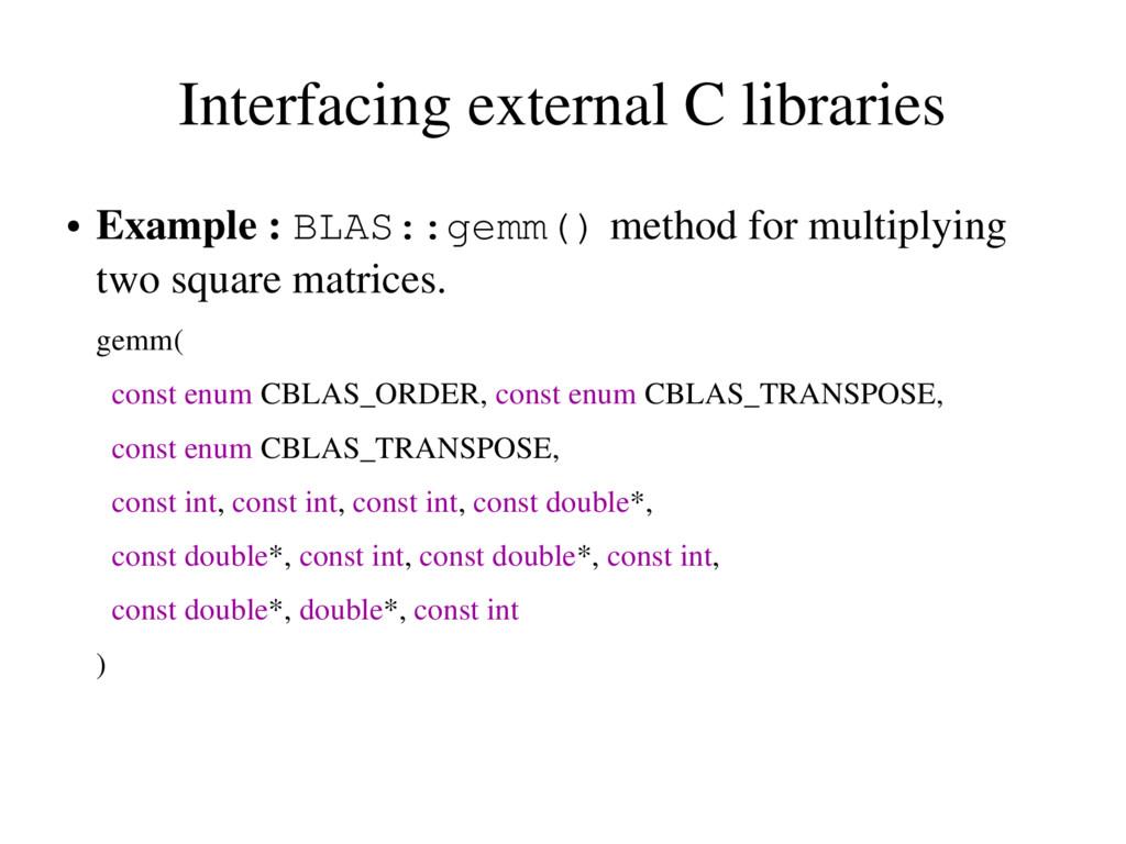 Interfacing external C libraries ● Example : BL...