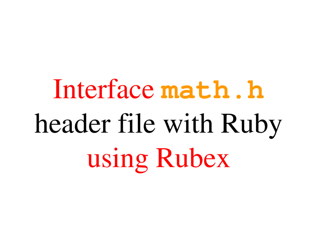 Interface math.h header file with Ruby using Ru...