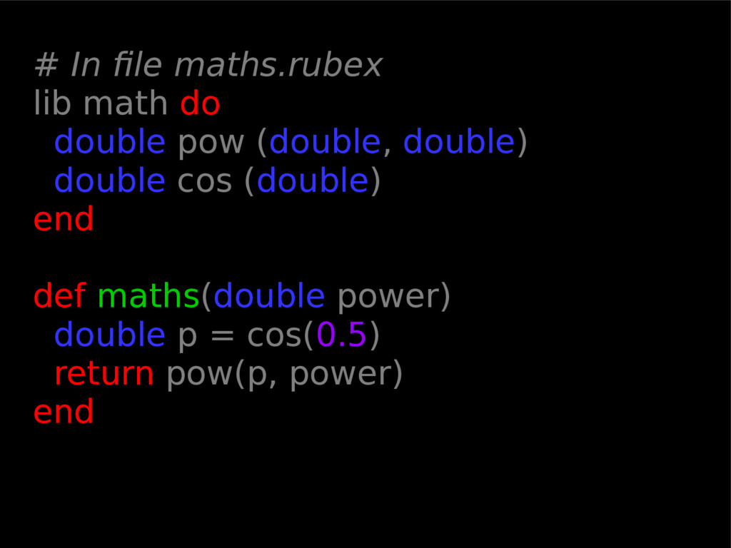 # In file maths.rubex lib math do double pow (d...