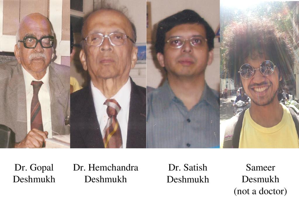 Dr. Gopal Deshmukh Sameer Desmukh (not a doctor...