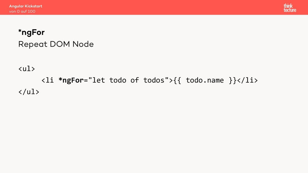 "Repeat DOM Node <ul> <li *ngFor=""let todo of to..."