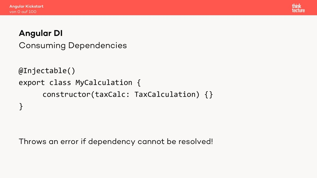 Consuming Dependencies @Injectable() export cla...