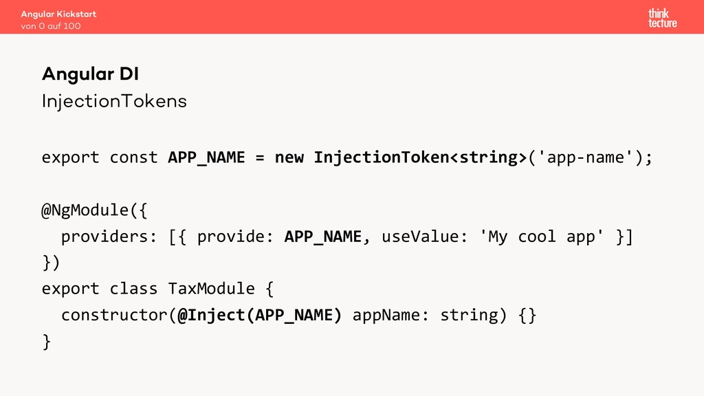 InjectionTokens export const APP_NAME = new Inj...