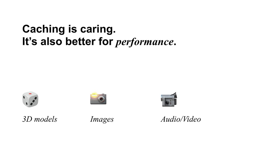Caching is caring. It's also better for perform...