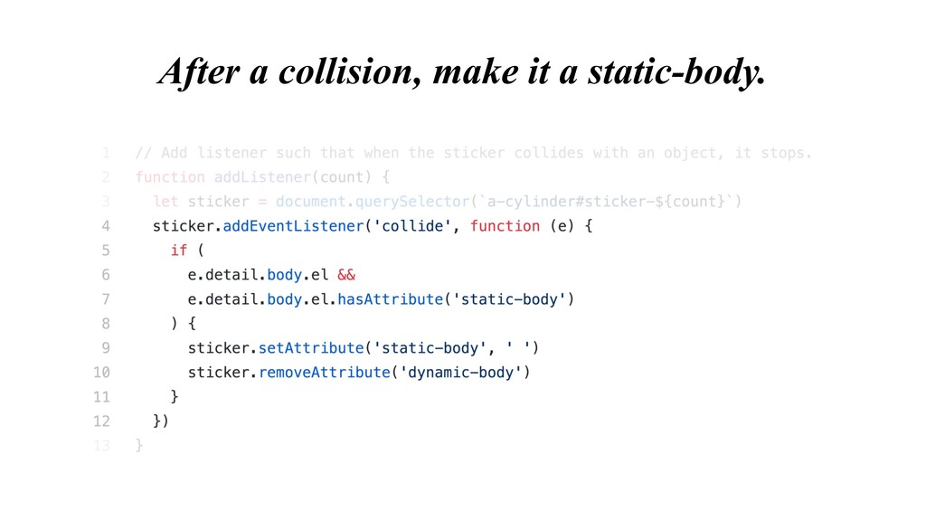 After a collision, make it a static-body.