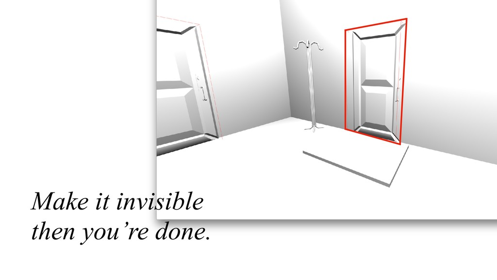 Make it invisible then you're done.
