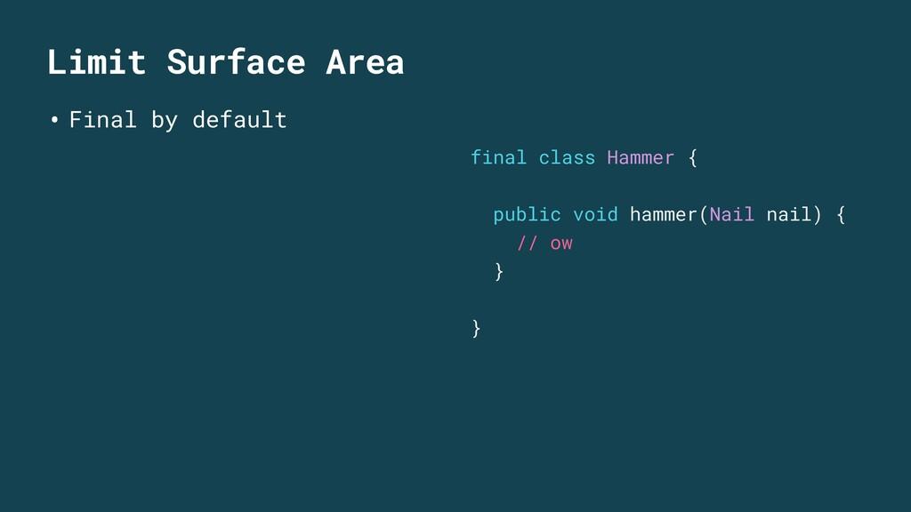 Limit Surface Area • Final by default final cla...