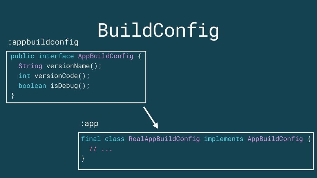 BuildConfig final class RealAppBuildConfig impl...