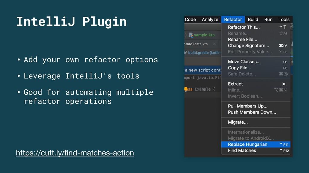 IntelliJ Plugin • Add your own refactor options...