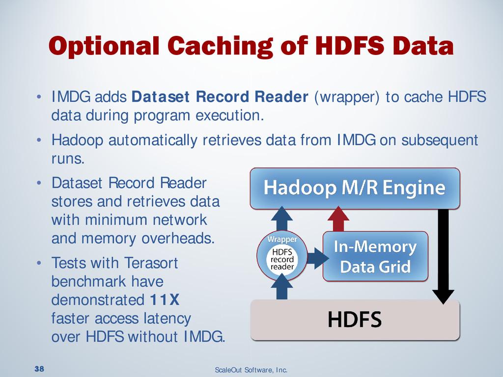 38 ScaleOut Software, Inc. • IMDG adds Dataset ...