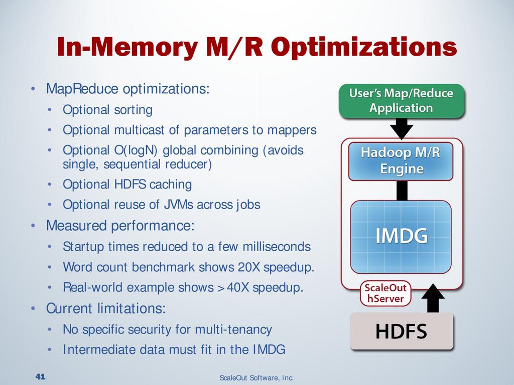 41 ScaleOut Software, Inc. • MapReduce optimiza...