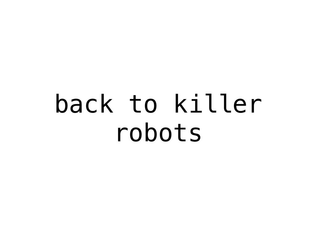 back to killer robots