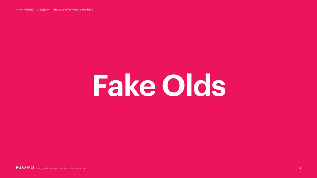 Fake Olds 4 Andy Polaine – Creativity in the ag...