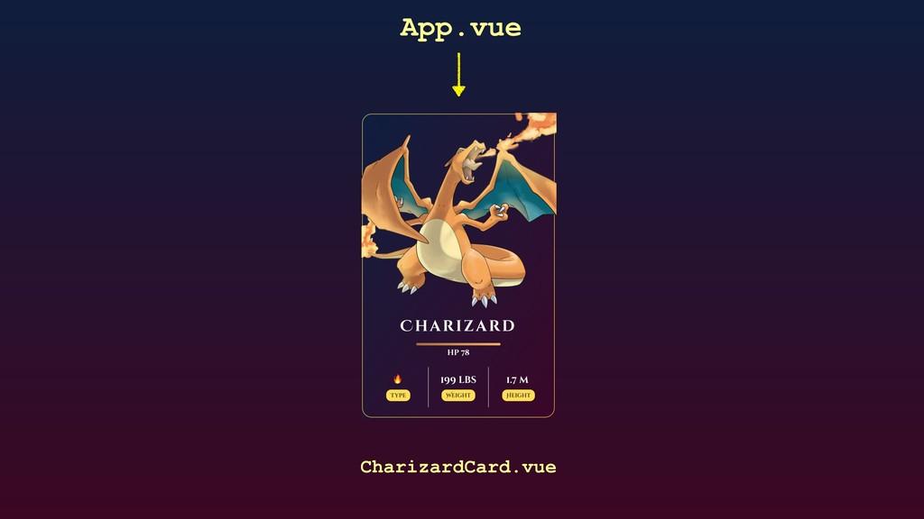 CharizardCard.vue App.vue