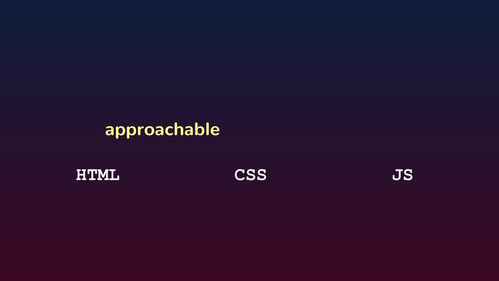 approachable HTML CSS JS