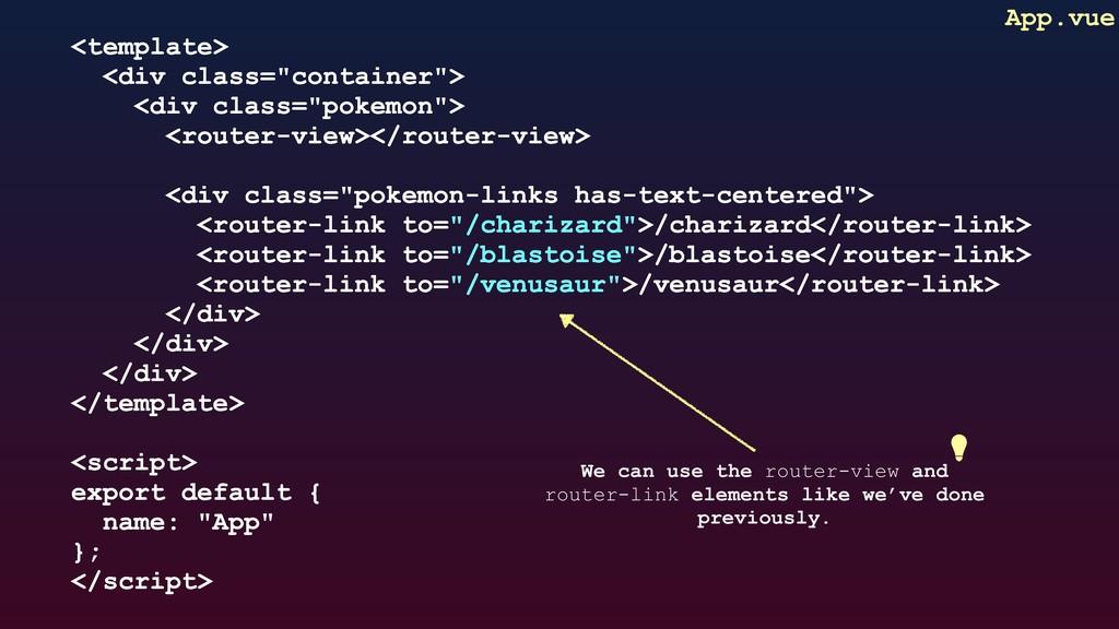 "App.vue <template> <div class=""container""> <div..."
