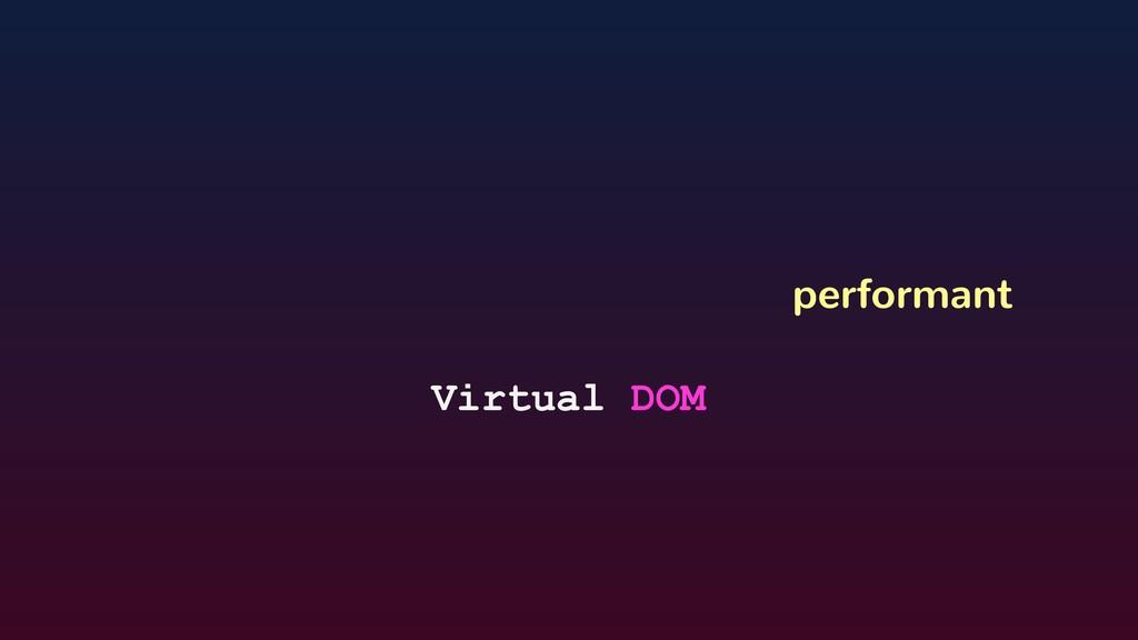 performant Virtual DOM