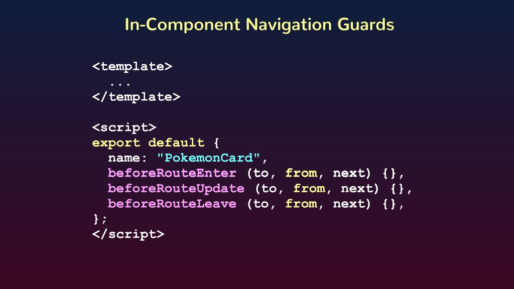 In-Component Navigation Guards <template> ... <...