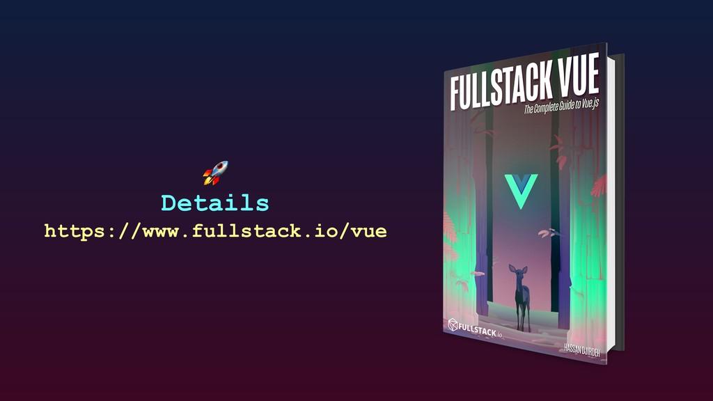 Details https://www.fullstack.io/vue